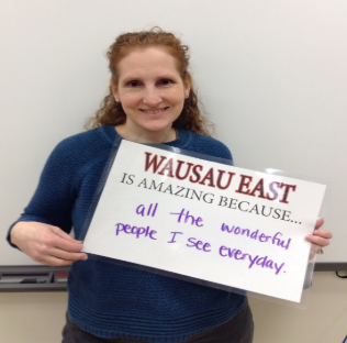I Love Wausau East Because… Mrs. Hase